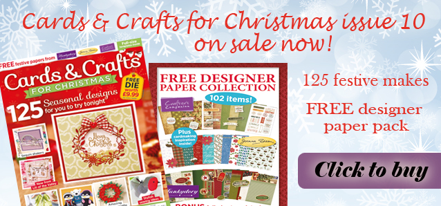 Cards & Crafts for Christmas issue 10 on sale now