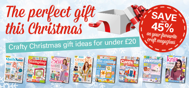 Grab a crafty bargain - Christmas gift subscriptions for under £20!