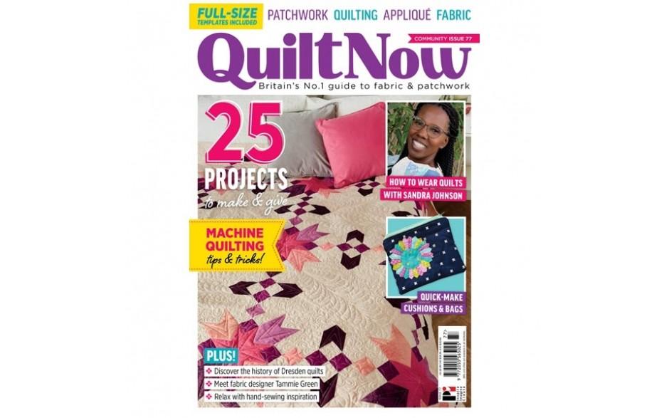 Quilt Now Magazine Issue 77