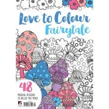 Love to Colour Fairytale